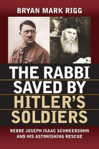 The Rabbi Saved by Hitler's Soldiers