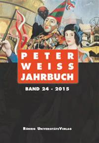 Peter Weiss Jahrbuch 24 (2015)