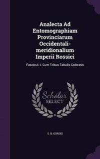 Analecta Ad Entomographiam Provinciarum Occidentali-Meridionalium Imperii Rossici