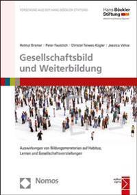 Gesellschaftsbild Und Weiterbildung: 'Auswirkungen Von Bildungsmoratorien Auf Habitus, Lernen Und Gesellschaftsvorstellungen'