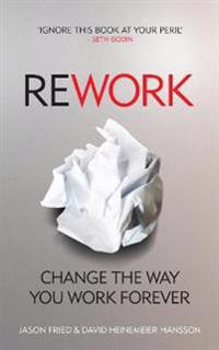 Rework - change the way you work forever