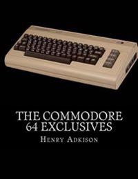 The Commodore 64 Exclusives: Games Seen Nowhere Else