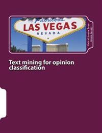 Text Mining for Opinion Classification