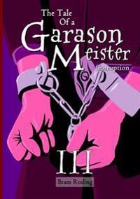 The Tale of a Garason Meister Part III