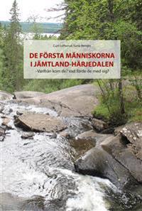 De första människorna i Jämtland - Härjedalen : varifrån kom de? Vad förde de med sig?