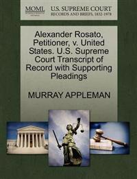 Alexander Rosato, Petitioner, V. United States. U.S. Supreme Court Transcript of Record with Supporting Pleadings