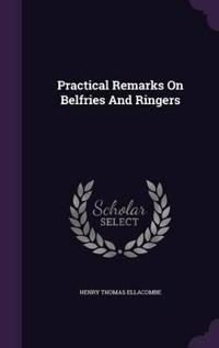 Practical Remarks on Belfries and Ringers