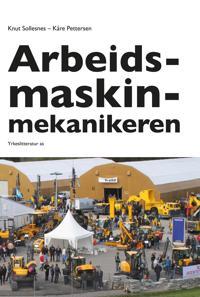 Arbeidsmaskinmekanikeren - Knut Sollesnes, Kåre Pettersen | Inprintwriters.org