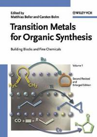 Transition Metals for Organic Synthesis, 2 Volume Set: Building Blocks and Fine Chemicals