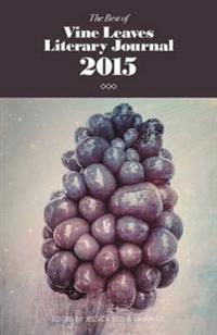 The Best of Vine Leaves Literary Journal 2015