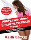 Wildgewordene Sudamerikanerinnen, Band 1: Modell-Frauund Freundinin Heisser Unterwasche