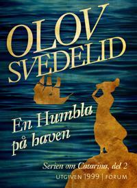 En Humbla på haven : En historisk roman