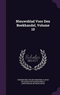Nieuwsblad Voor Den Boekhandel, Volume 10