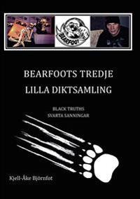 Bearfoots tredje lilla diktsamling : black truths = svarta sanningar