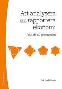 Att analysera och rapportera ekonomi : från idé till presentation