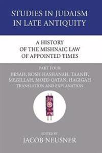 A History of the Mishnaic Law of Appointed Times