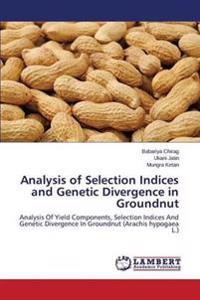 Analysis of Selection Indices and Genetic Divergence in Groundnut