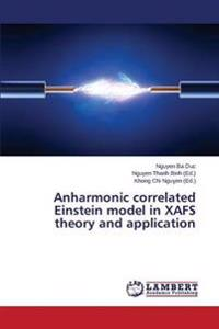 Anharmonic Correlated Einstein Model in Xafs Theory and Application