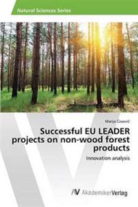 Successful Eu Leader Projects on Non-Wood Forest Products