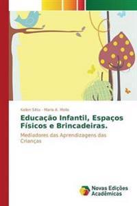 Educacao Infantil, Espacos Fisicos E Brincadeiras.