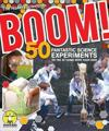 Boom!: 50 Fantastic Science Experiments to Try at Home with Your Kids