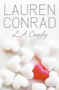 L.A. Candy - Lauren Conrad - böcker (9780061767593)     Bokhandel