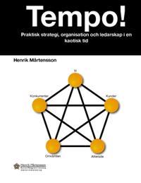 Tempo! : praktisk strategi, organisation och ledarskap i en kaotisk tid