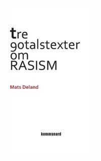 Tre nittiotalstexter om rasism