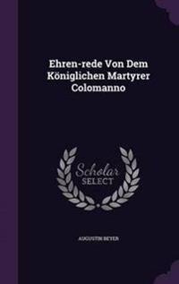 Ehren-Rede Von Dem Koniglichen Martyrer Colomanno