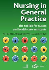Nursing in General Practice: The Toolkit for Nurses and Health Care Assistants
