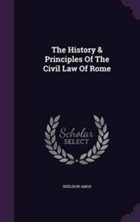 The History & Principles of the Civil Law of Rome