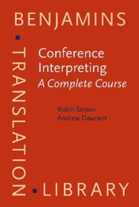 Conference Interpreting - A Complete Course
