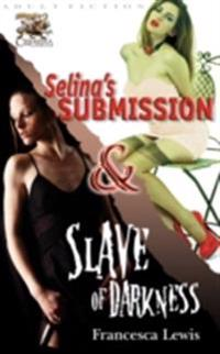 Selina's Submission & Slave of Darkness