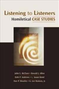 Listening to Listeners: Homiletical Case Studies