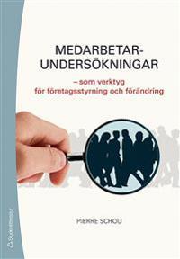 Medarbetarundersökningar : som verktyg för företagsstyrning och förändring