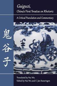 """Guiguzi"""""""", China's First Treatise on Rhetoric"""