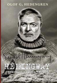 Hemingway : författaren, mannen, ikonen