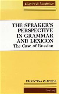 The Speaker's Perspective in Grammar and Lexicon