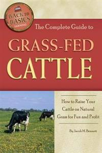 Complete Guide to Grass-Fed Cattle