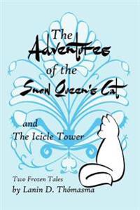 The Adventures of the Snow Queen's Cat: And the Icicle Story