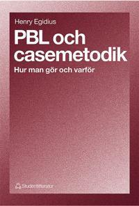 PBL och casemetodik - Hur man gör och varför