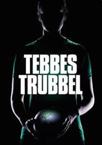 Tebbes trubbel
