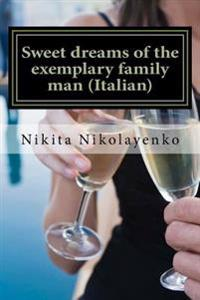 Sweet Dreams of the Exemplary Family Man (Italian)