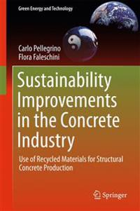 Sustainability Improvements in the Concrete Industry: Use of Recycled Materials for Structural Concrete Production
