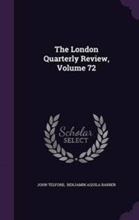 The London Quarterly Review, Volume 72