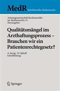 Qualitatsmangel Im Arzthaftungsprozess - Brauchen Wir Ein Patientenrechtegesetz?