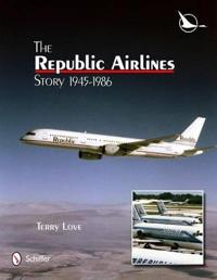 The Republic Airlines Story