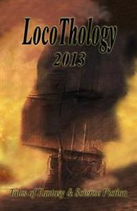 Locothology 2013: Tales of Fantasy & Science Fiction