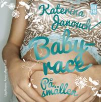 Babyrace : På smällen