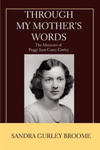 Through My Mother's Words:the Memoirs of